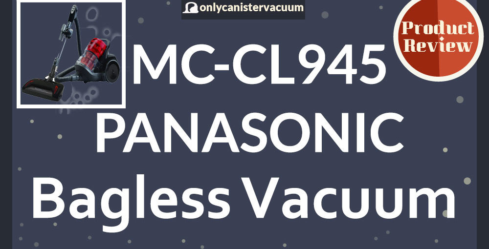 Panasonic-MC-CL945-Bagless-Vacuum-Cleaner-Review