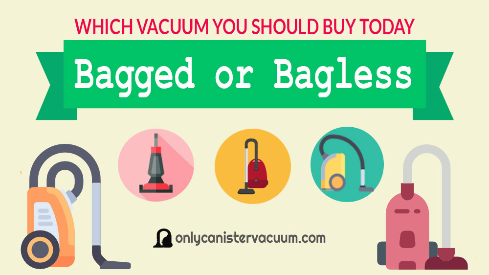 the best bagged or bagless vacuum cleaner - Top 5 Vacuum Cleaners