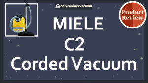 Miele-Complete-C2-Corded-Vacuum-Cleaner-Review