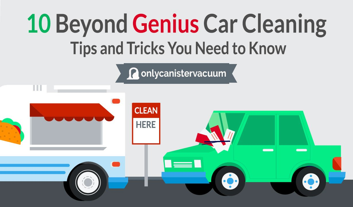 10 beyond genius car cleaning tips and tricks you need to know. Black Bedroom Furniture Sets. Home Design Ideas