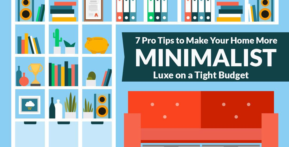 7-Pro-Tips-to-Make-Your-Home-More-Minimalist-Luxe-on-a-Tight-Budget