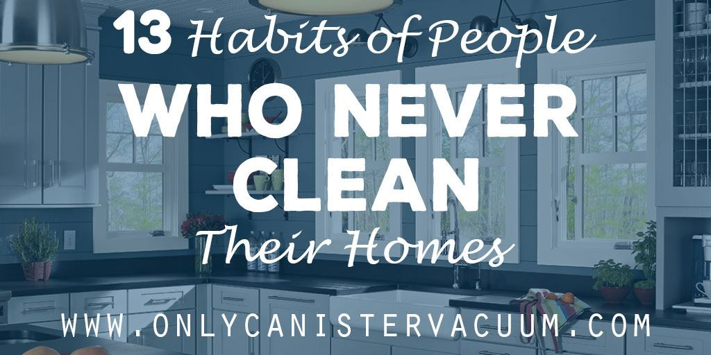 13-Habits-of-People-Who-Never-Have-to-Clean-Their-Homes