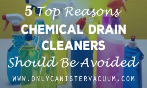 5-Top-Reasons-Chemical-Drain-Cleaners-should-be-Avoided