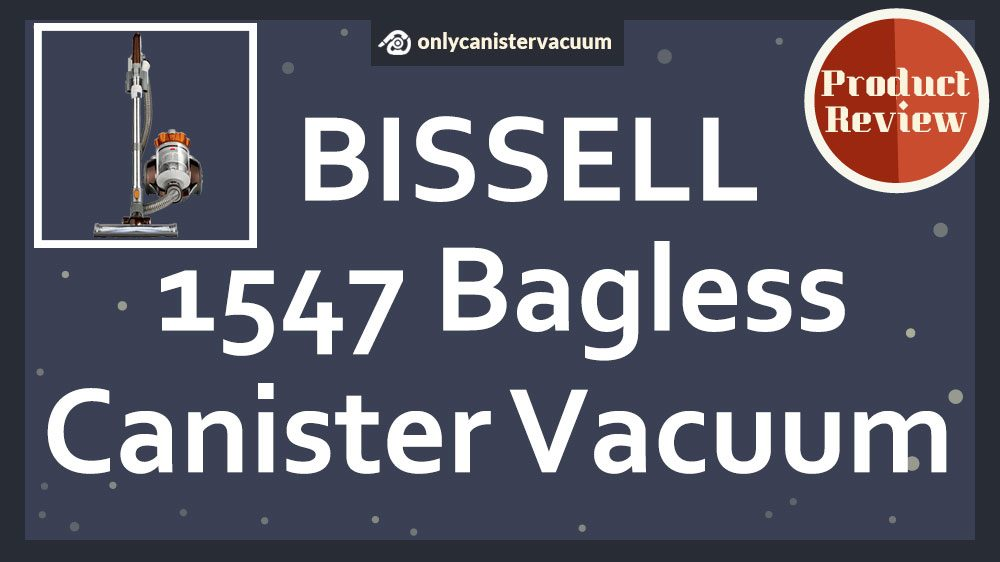 review: bissell hard floor expert 1547 bagless canister vacuum cleaner