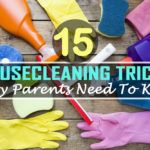 15+-Housecleaning-Tricks-Every-Parents-Need-To-Know