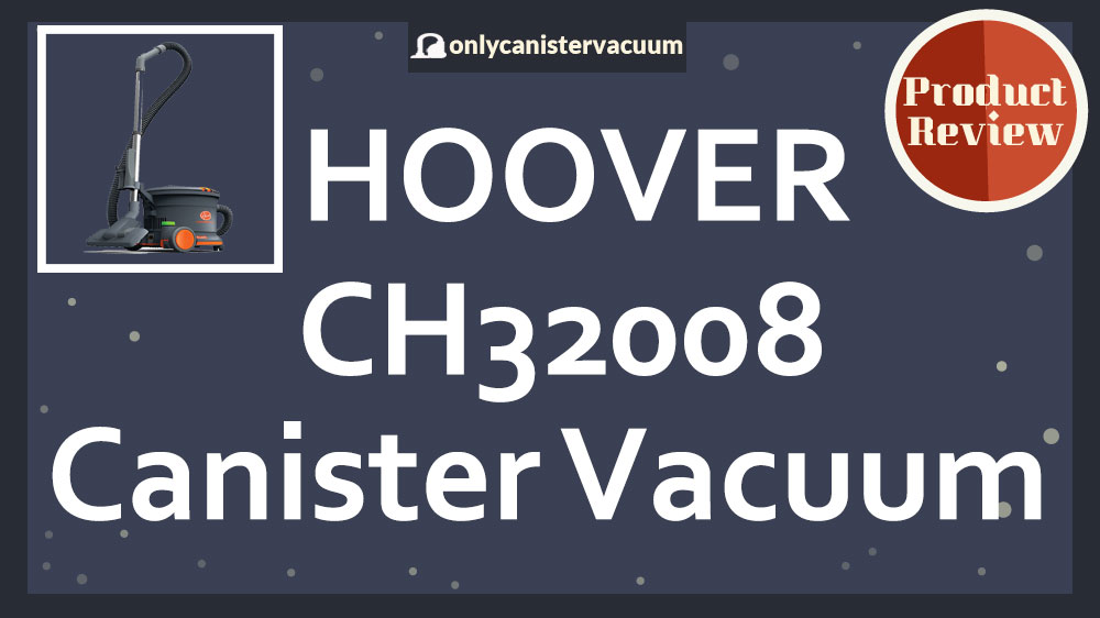 Hoover-CH32008-Hush-Tone-Vacuum-Review